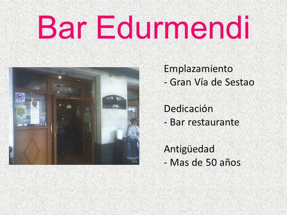 Bar Edurmendi Emplazamiento Gran Vía de Sestao Dedicación