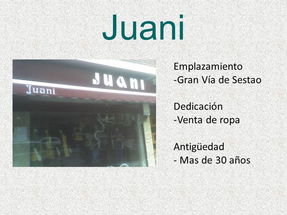 Juani Emplazamiento Gran Vía de Sestao Dedicación Venta de ropa