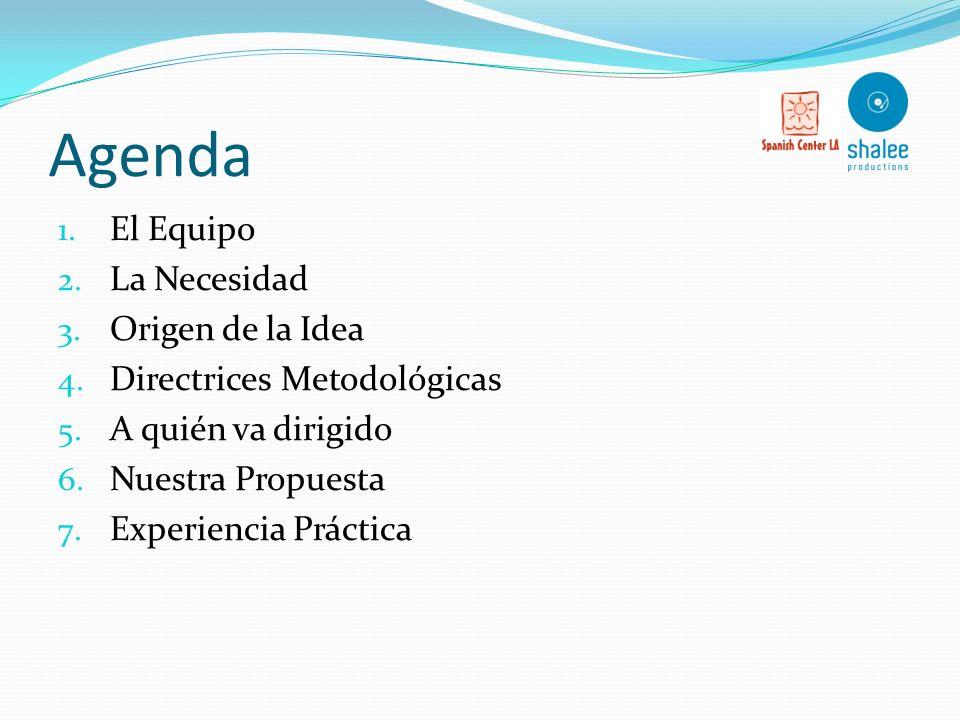 Agenda El Equipo La Necesidad Origen de la Idea