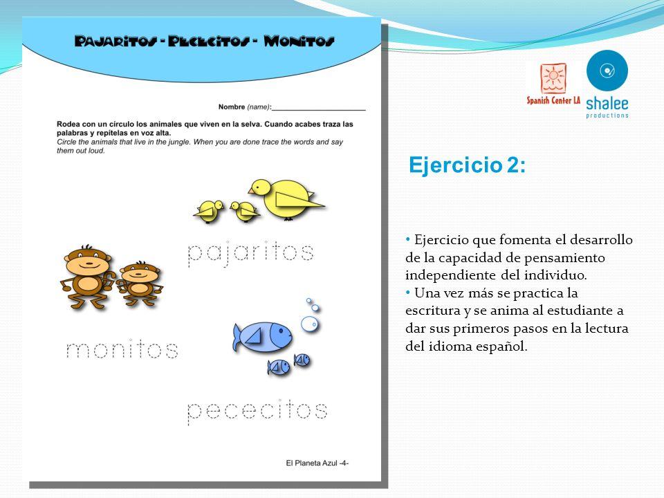 Ejercicio 2: Ejercicio que fomenta el desarrollo de la capacidad de pensamiento independiente del individuo.