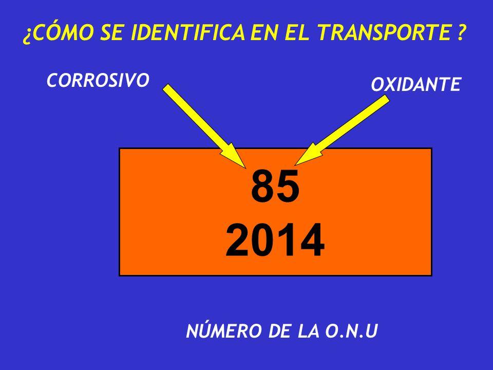 85 2014 ¿CÓMO SE IDENTIFICA EN EL TRANSPORTE CORROSIVO OXIDANTE