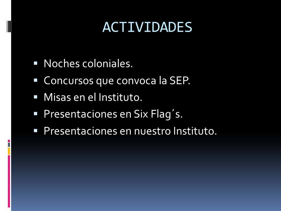 ACTIVIDADES Noches coloniales. Concursos que convoca la SEP.