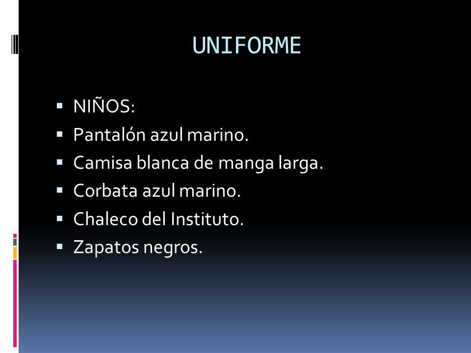 UNIFORME NIÑOS: Pantalón azul marino. Camisa blanca de manga larga.