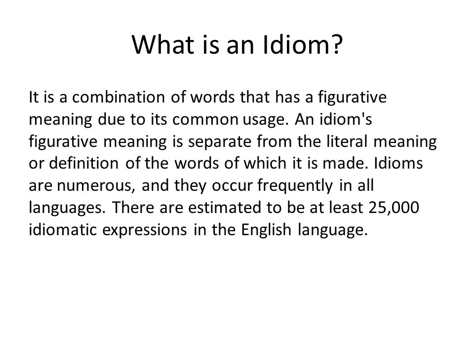 What is an Idiom
