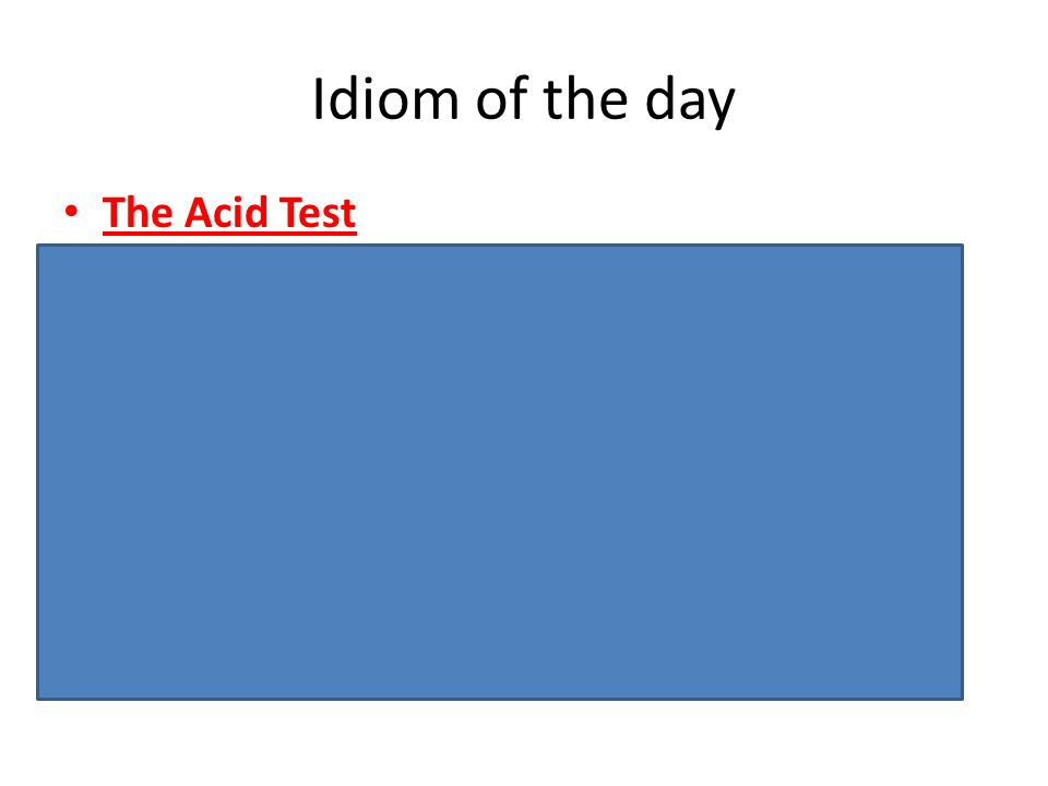 Idiom of the day The Acid Test