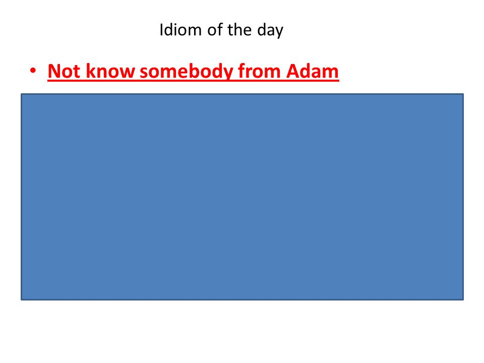 Not know somebody from Adam