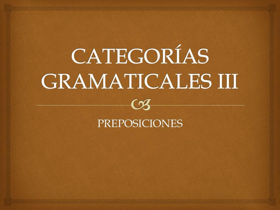 CATEGORÍAS GRAMATICALES III