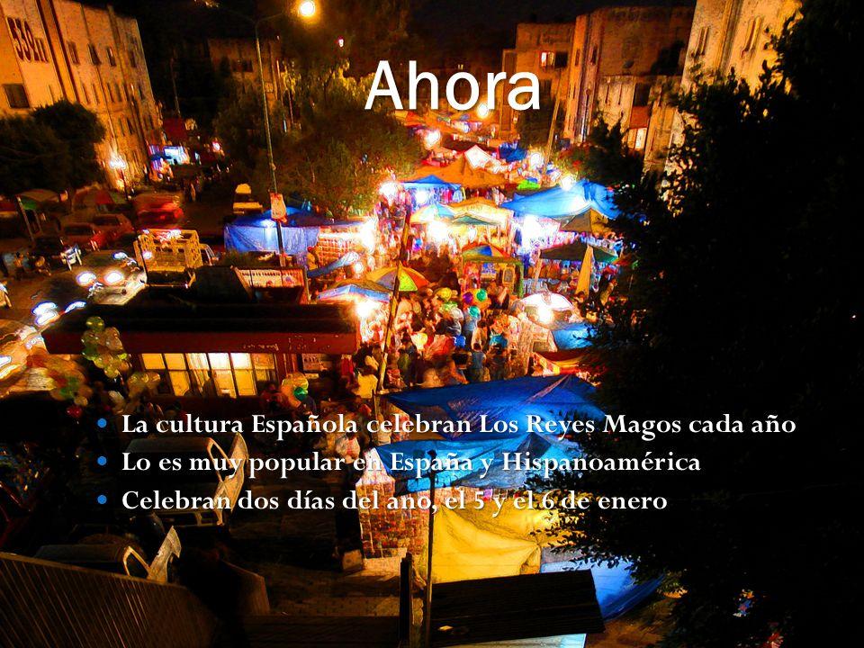 Ahora La cultura Española celebran Los Reyes Magos cada año