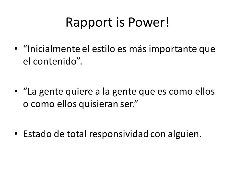 Rapport is Power! Inicialmente el estilo es más importante que el contenido .