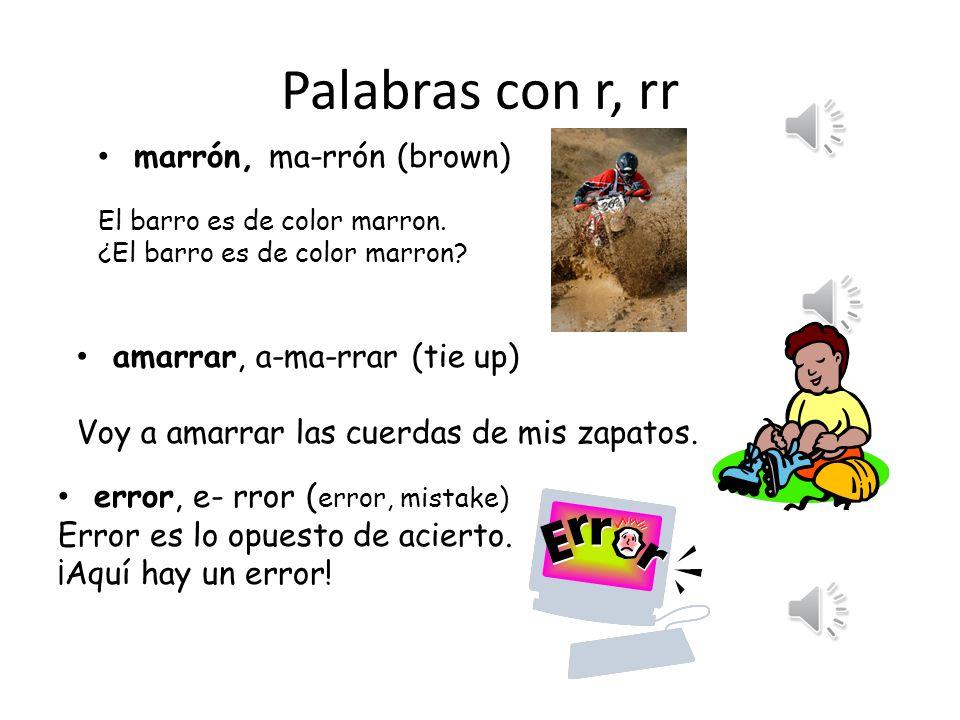 Palabras con r, rr marrón, ma-rrón (brown) amarrar, a-ma-rrar (tie up)