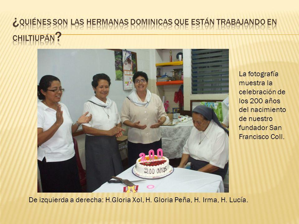 ¿Quiénes son las hermanas dominicas que están trabajando en chiltiupán