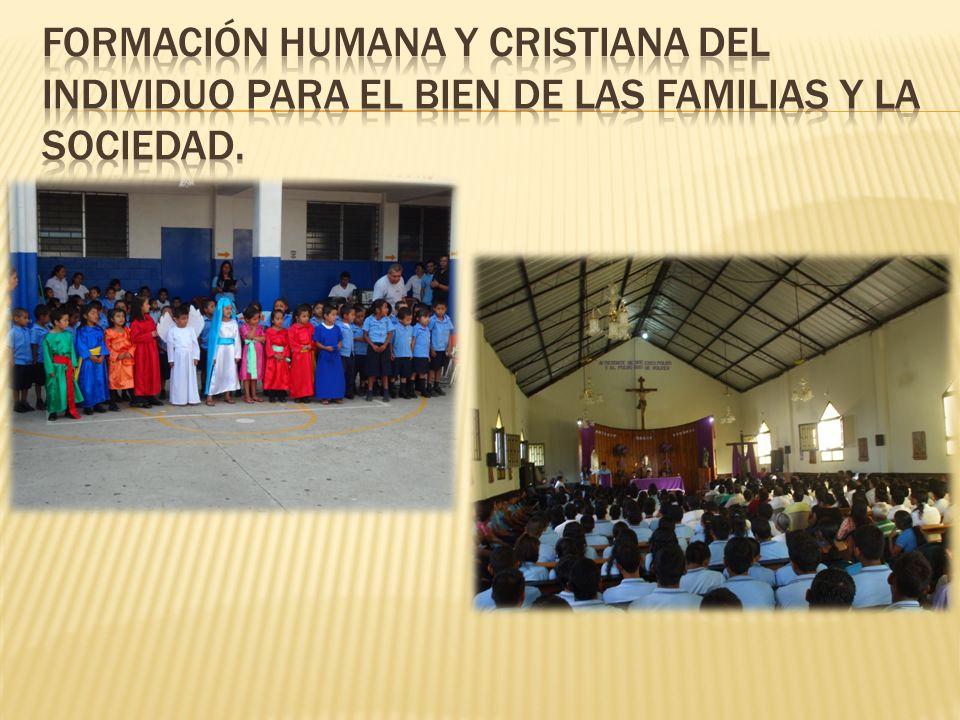 Formación humana y cristiana del individuo para el bien de las familias y la sociedad.