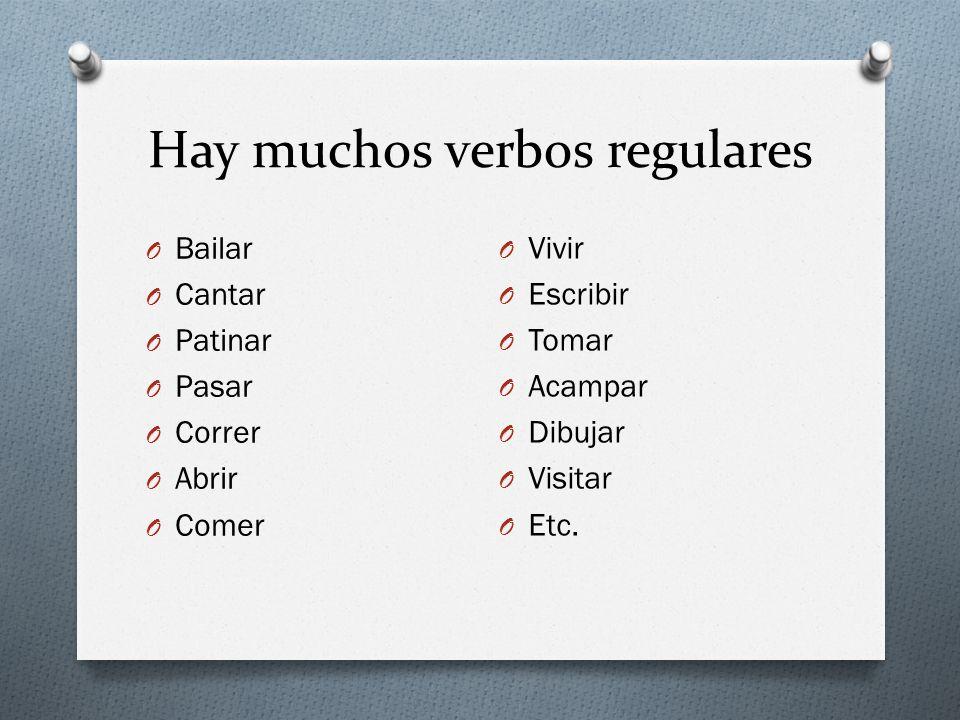 Hay muchos verbos regulares