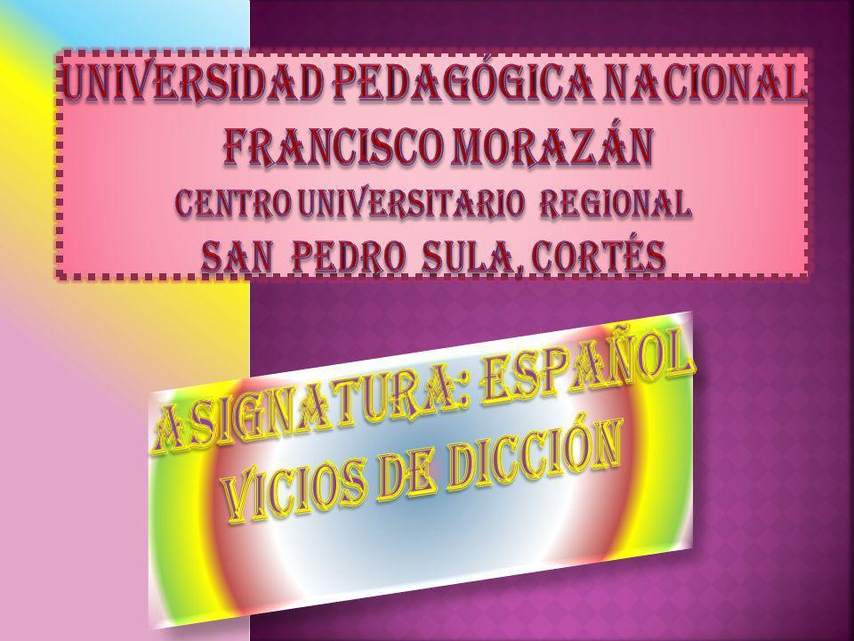 ASIGNATURA: ESPAÑOL vicios de dicción