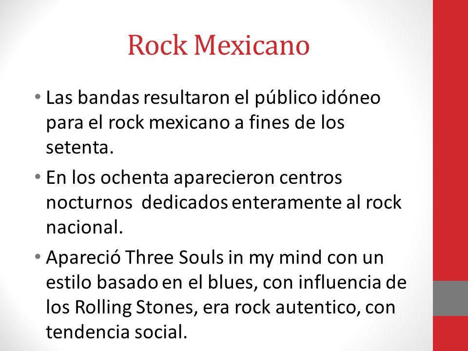 Rock Mexicano Las bandas resultaron el público idóneo para el rock mexicano a fines de los setenta.