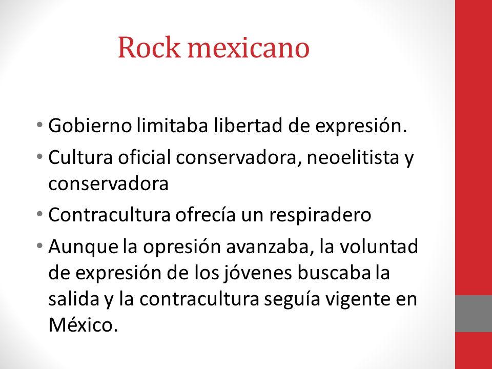 Rock mexicano Gobierno limitaba libertad de expresión.