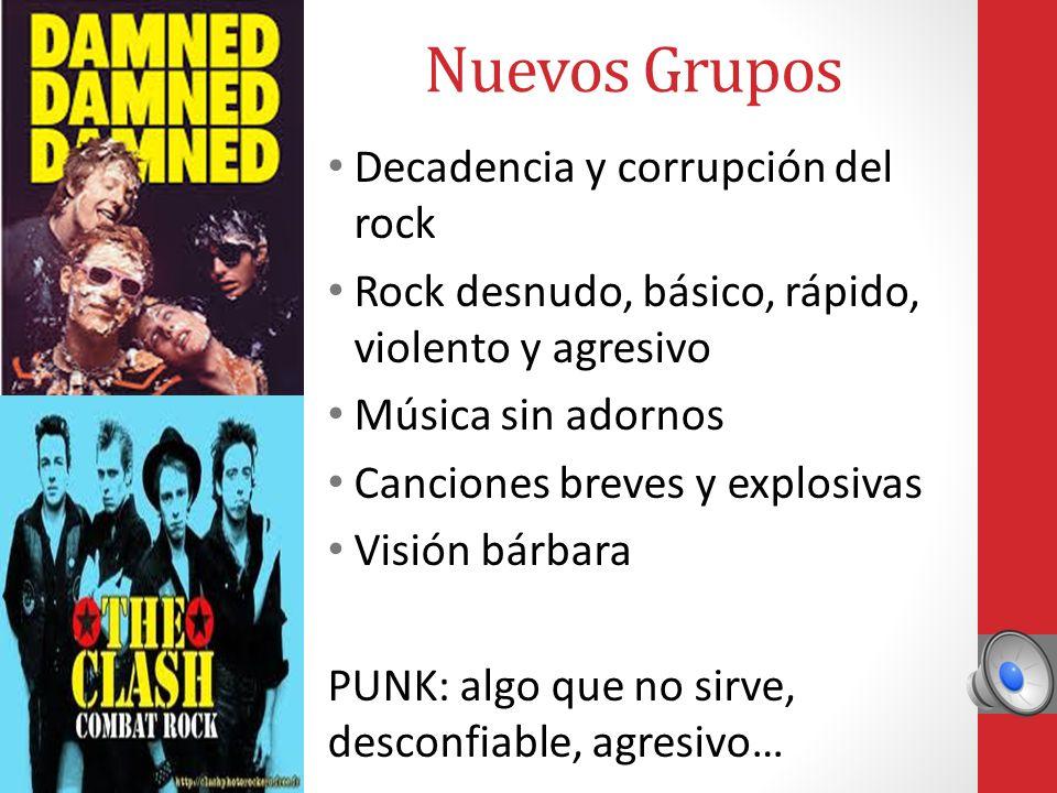 Nuevos Grupos Decadencia y corrupción del rock