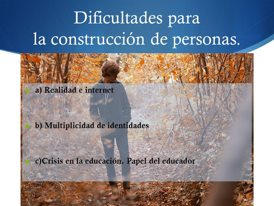 Dificultades para la construcción de personas.