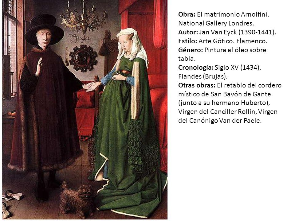 Obra: El matrimonio Arnolfini. National Gallery Londres.