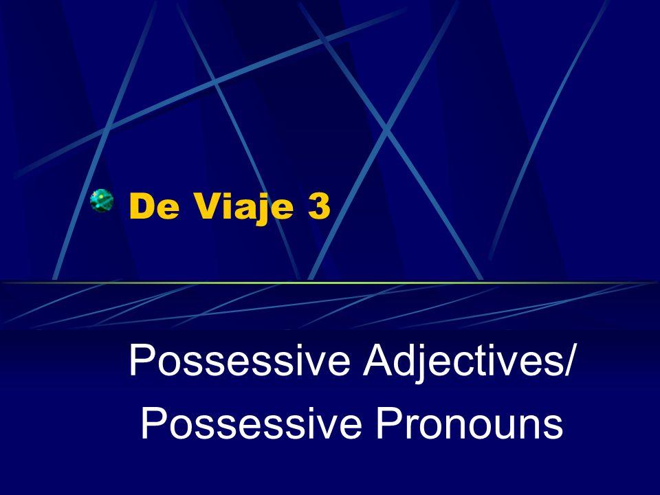 Possessive Adjectives/ Possessive Pronouns