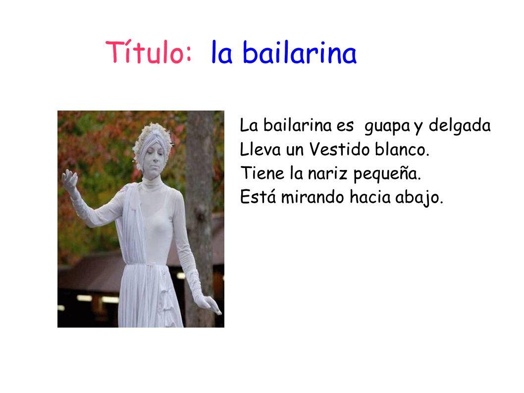 Título: la bailarina La bailarina es guapa y delgada