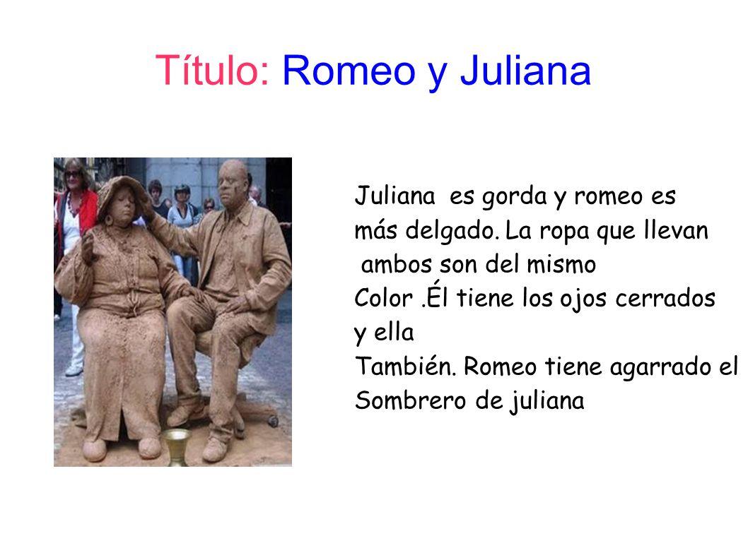 Título: Romeo y Juliana