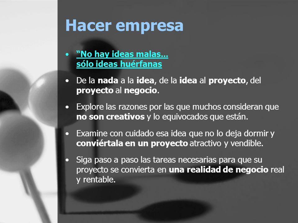 Hacer empresa No hay ideas malas... sólo ideas huérfanas