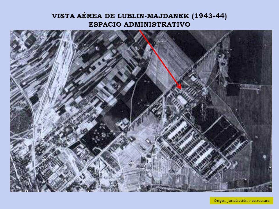 VISTA AÉREA DE LUBLIN-MAJDANEK (1943-44) ESPACIO ADMINISTRATIVO