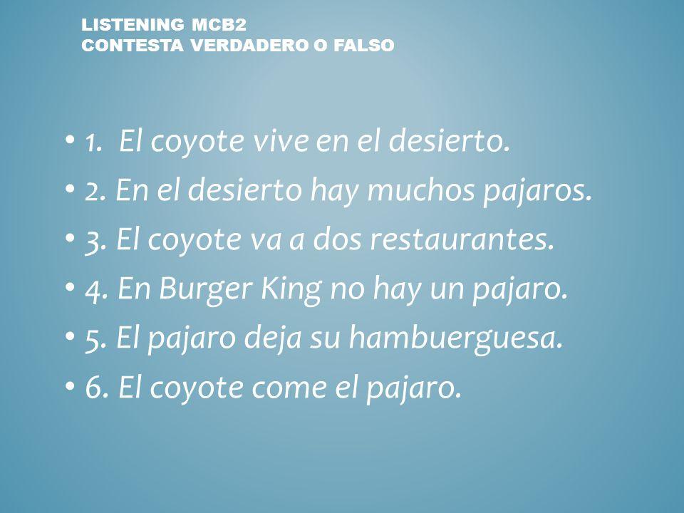 Listening MCB2 contesta Verdadero o Falso