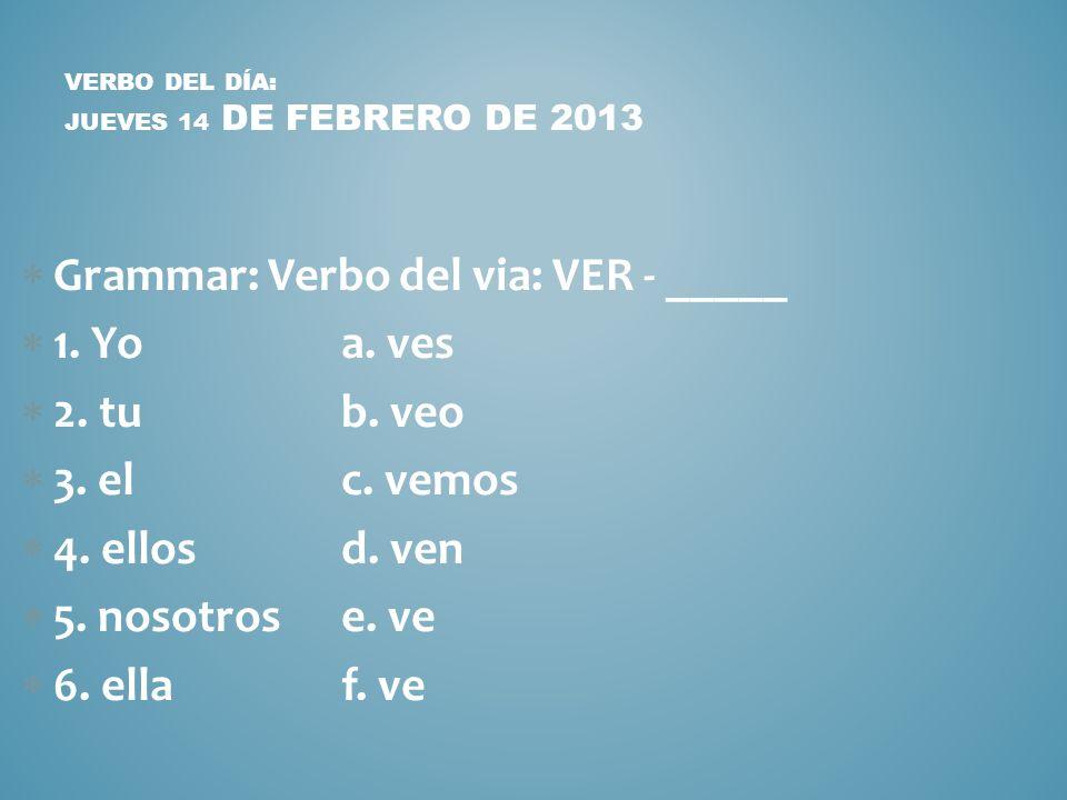Verbo del día: jueves 14 de febrero de 2013