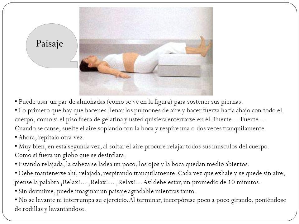 Paisaje Puede usar un par de almohadas (como se ve en la figura) para sostener sus piernas.