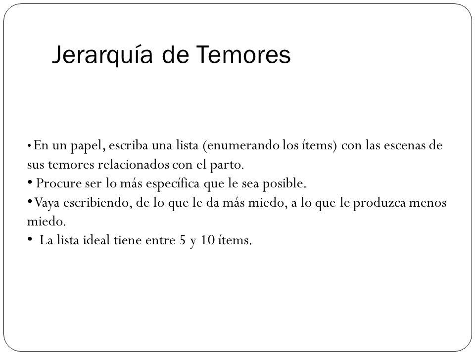 Jerarquía de Temores Procure ser lo más específica que le sea posible.
