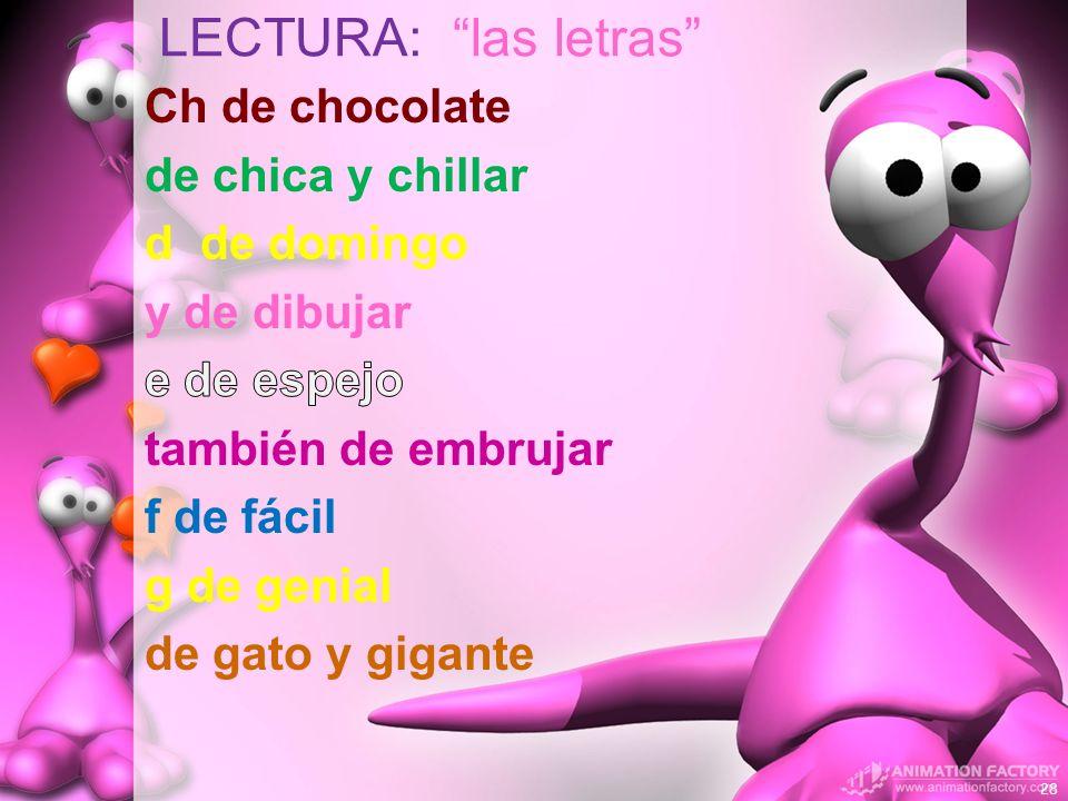 LECTURA: las letras Ch de chocolate de chica y chillar d de domingo