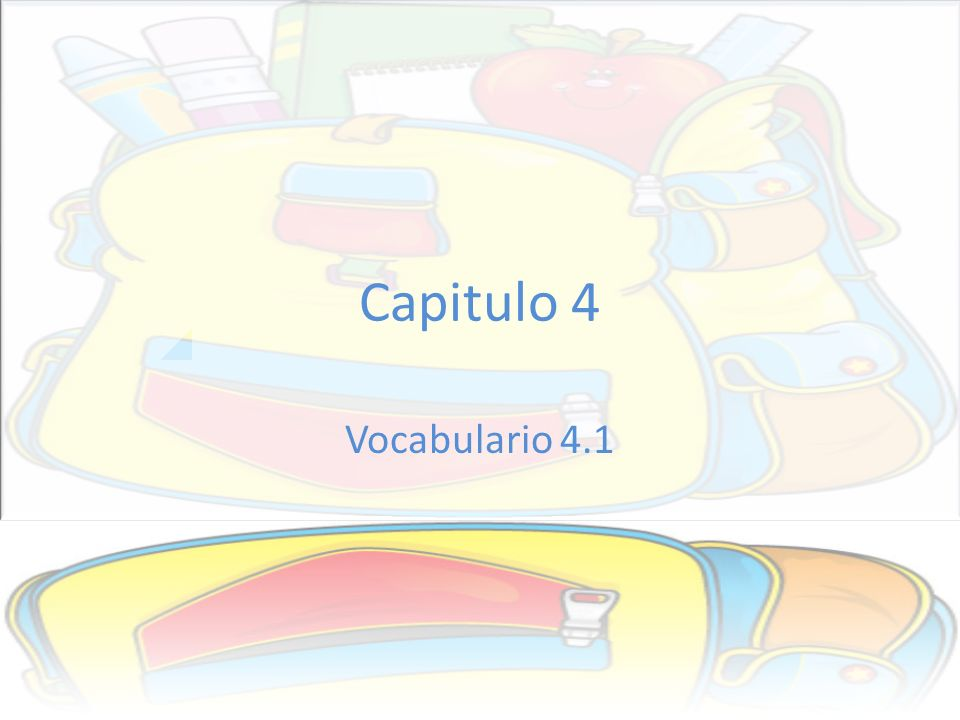 Capitulo 4 Vocabulario 4.1