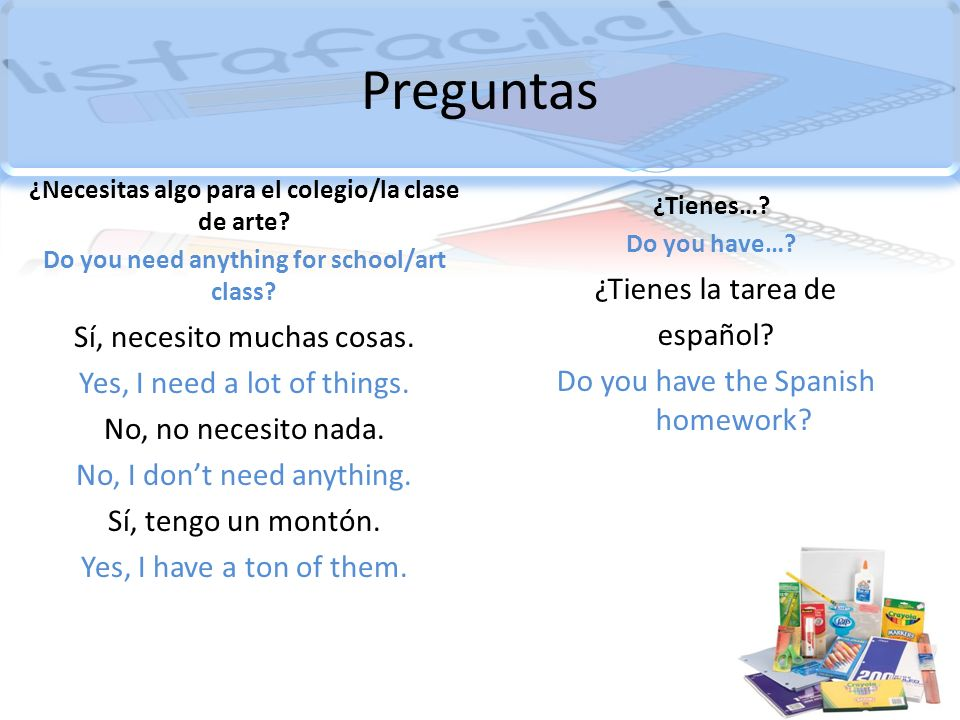 Preguntas ¿Necesitas algo para el colegio/la clase de arte Do you need anything for school/art class