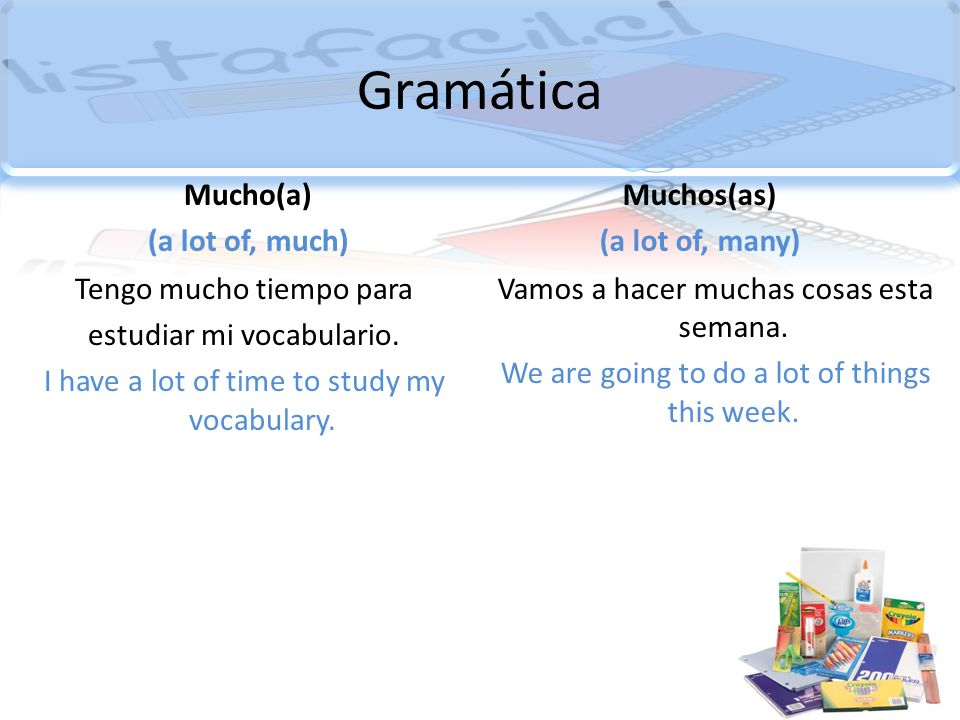 Gramática Mucho(a) (a lot of, much) Muchos(as) (a lot of, many)