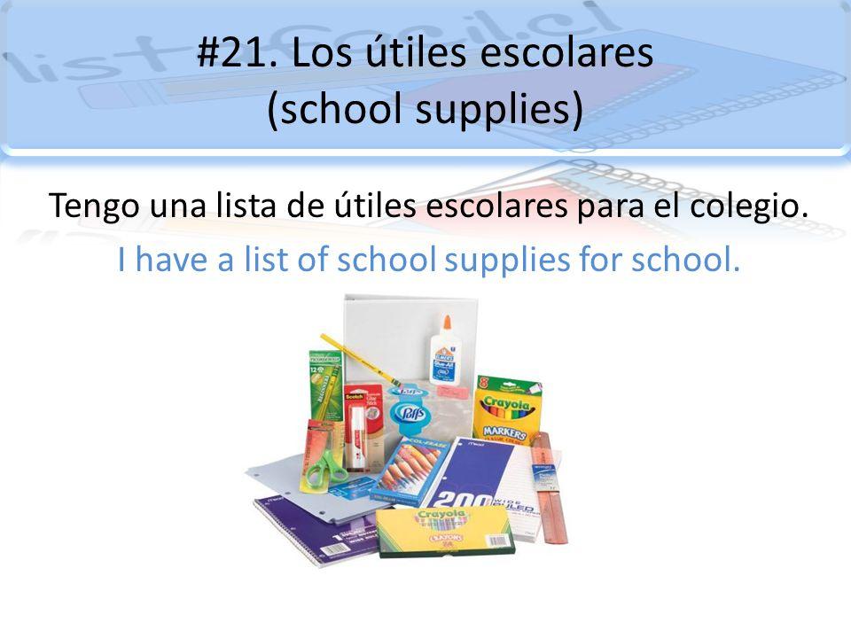 #21. Los útiles escolares (school supplies)