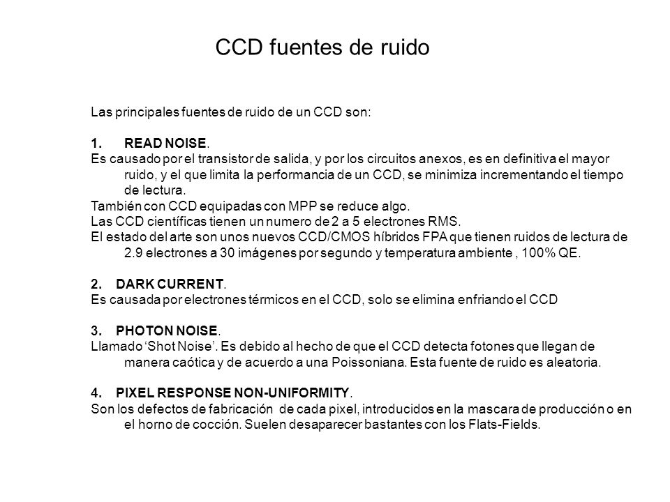 CCD fuentes de ruido Las principales fuentes de ruido de un CCD son: