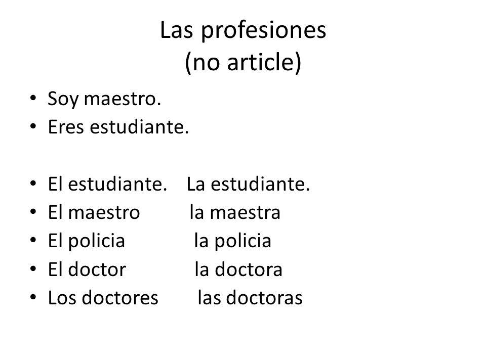 Las profesiones (no article)