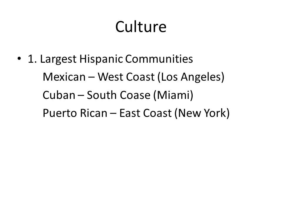 Culture 1. Largest Hispanic Communities