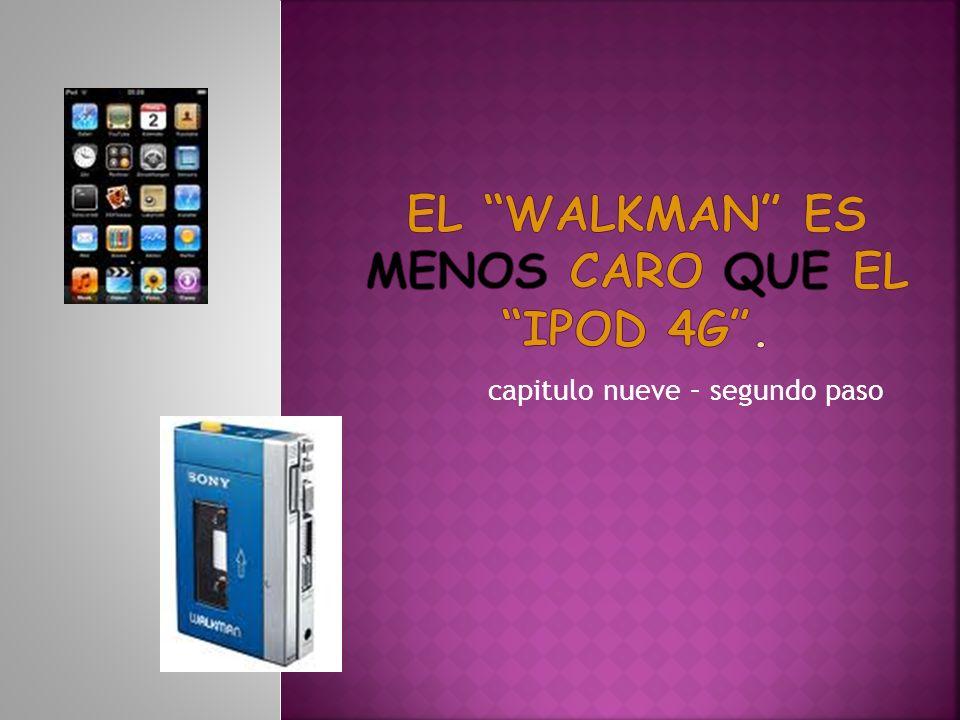 El walkman es menos caro que el ipod 4g .