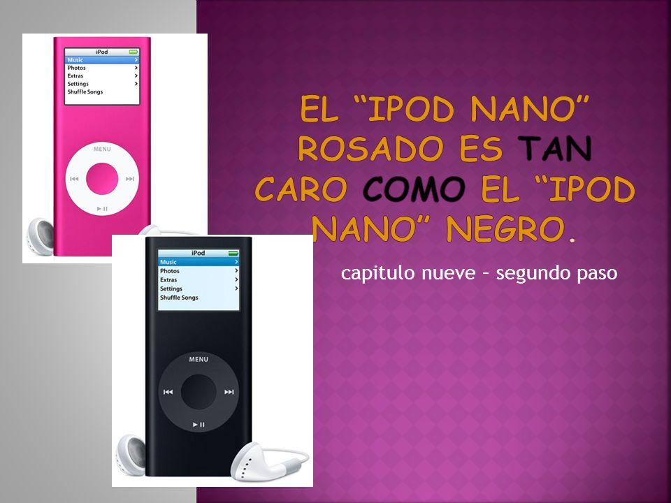 El ipod nano rosado es tan caro como el ipod nano negro.