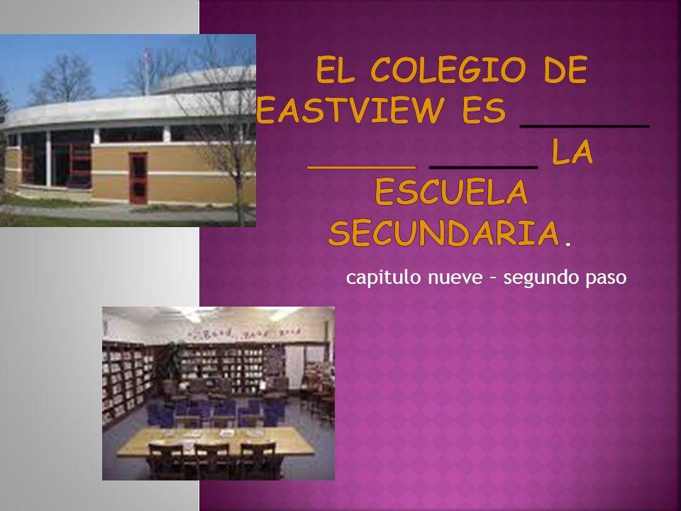 El colegio de eastview es ______ _____ _____ la escuela secundaria.