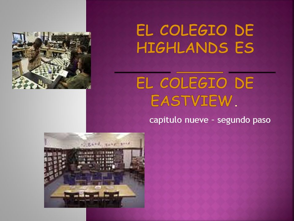 El colegio de highlands es ______ _____ _____ el colegio de eastview.
