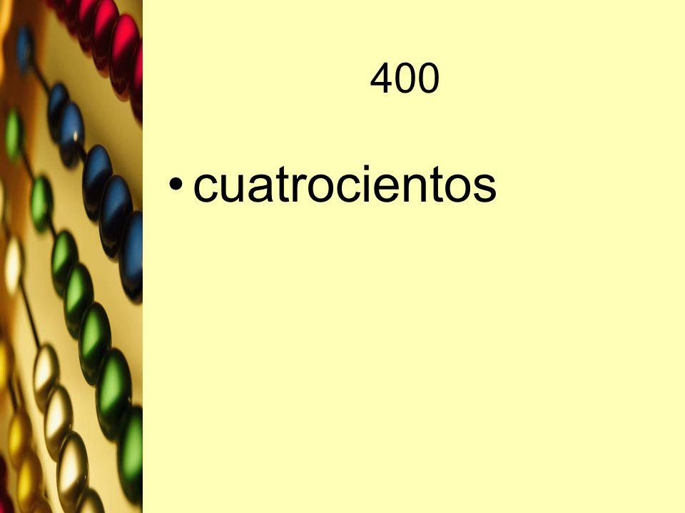400 cuatrocientos