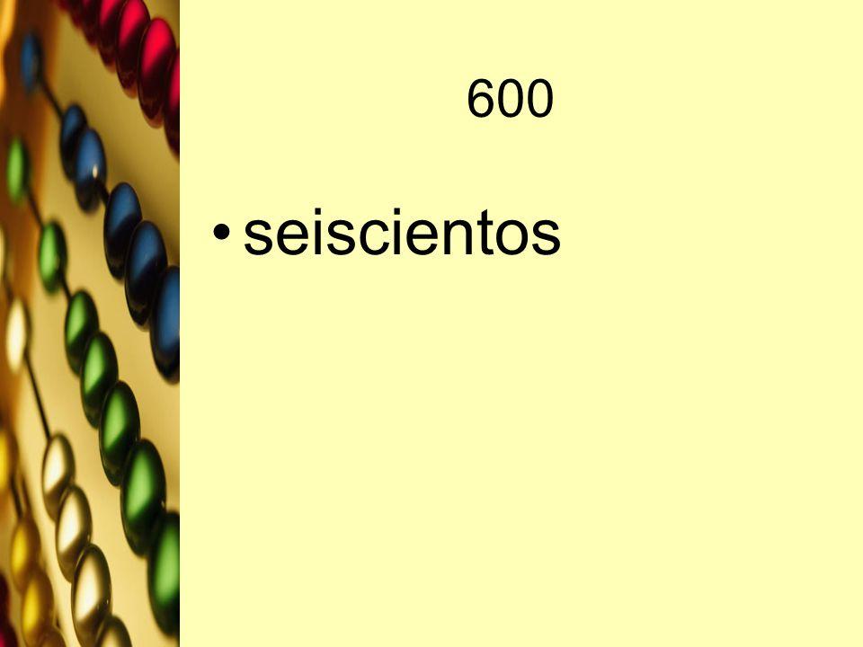 600 seiscientos