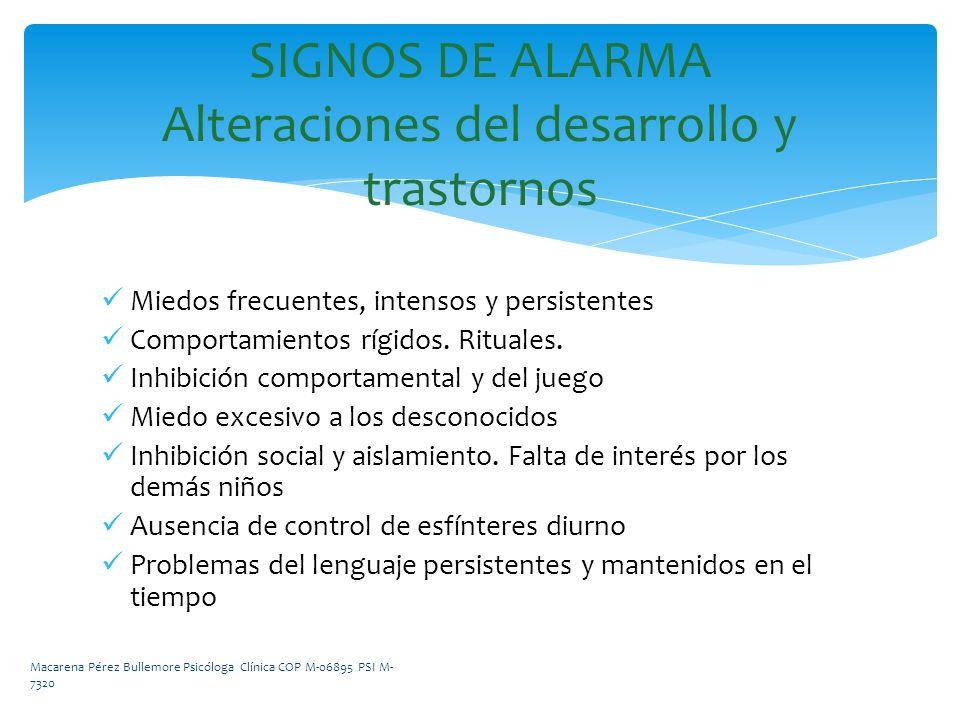SIGNOS DE ALARMA Alteraciones del desarrollo y trastornos