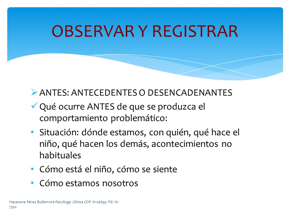OBSERVAR Y REGISTRAR ANTES: ANTECEDENTES O DESENCADENANTES