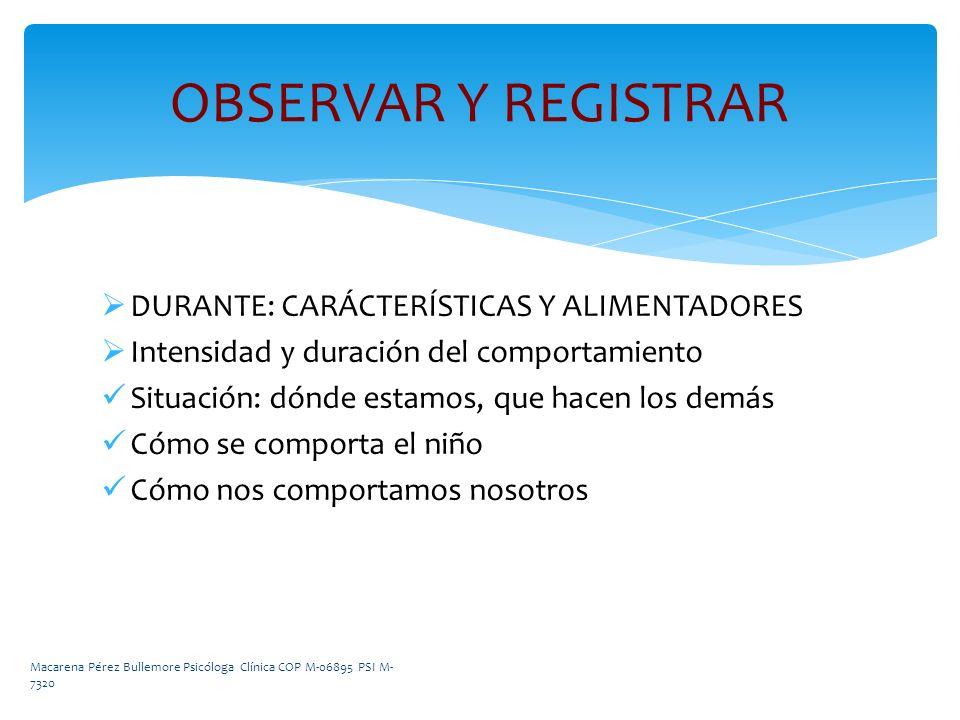 OBSERVAR Y REGISTRAR DURANTE: CARÁCTERÍSTICAS Y ALIMENTADORES