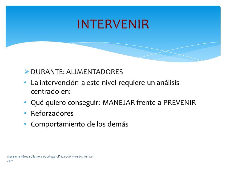 INTERVENIR DURANTE: ALIMENTADORES